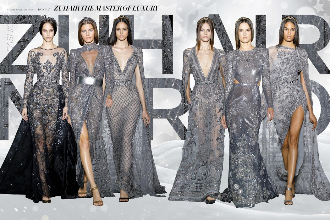 Zuhair Murad Zuhair the master of Luxury